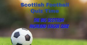 Scottish Highland League Quiz
