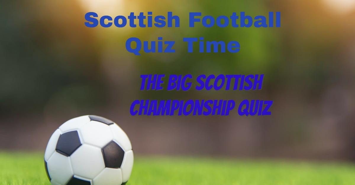 The Big Scottish Championship Quiz