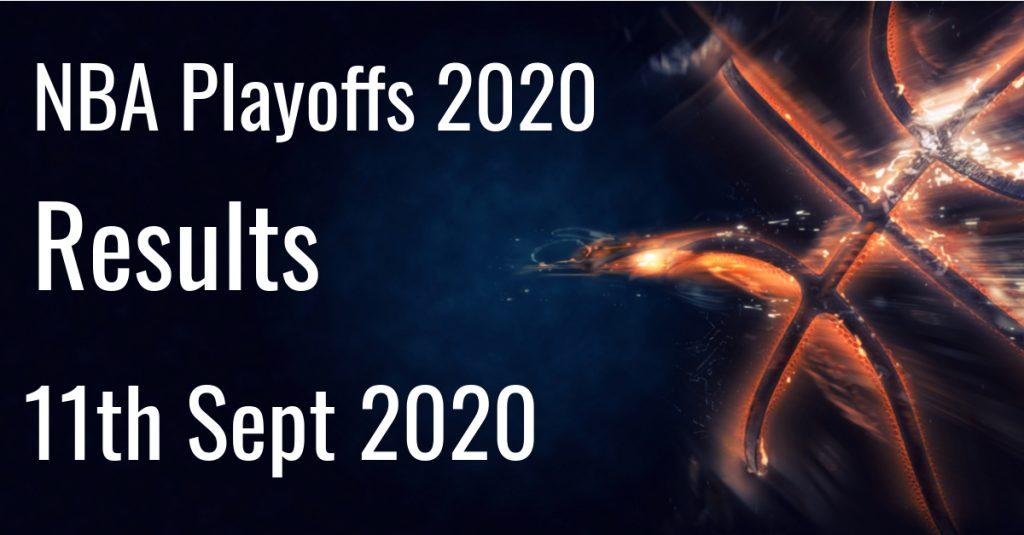 2020 NBA Playoffs Results – 11th September