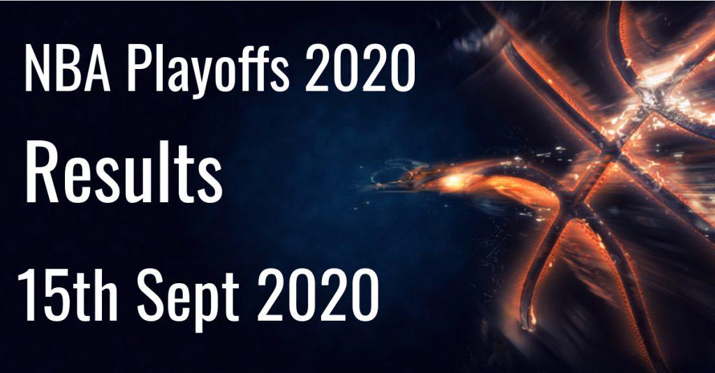 NBA Playoffs 2020 Results 15th September