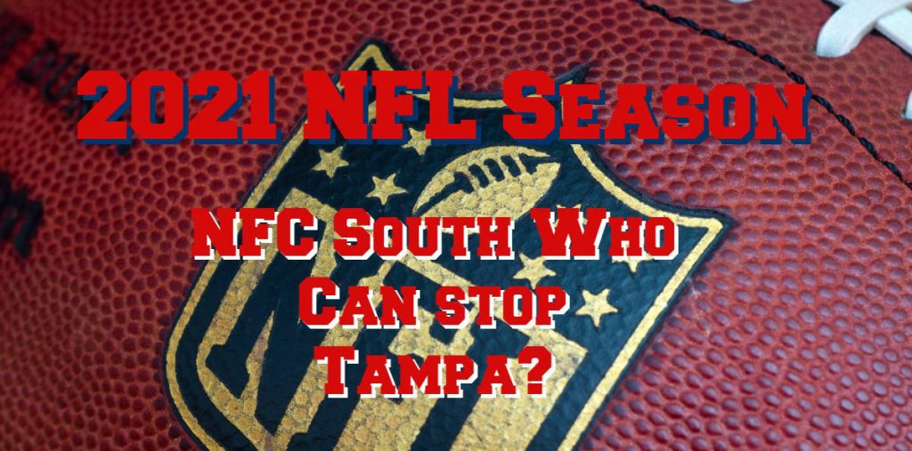 NFC South Who Can Stop The Buccaneers?